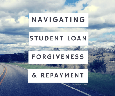 Navigating Student Loan Forgiveness and Repayment - Your Sassy Self