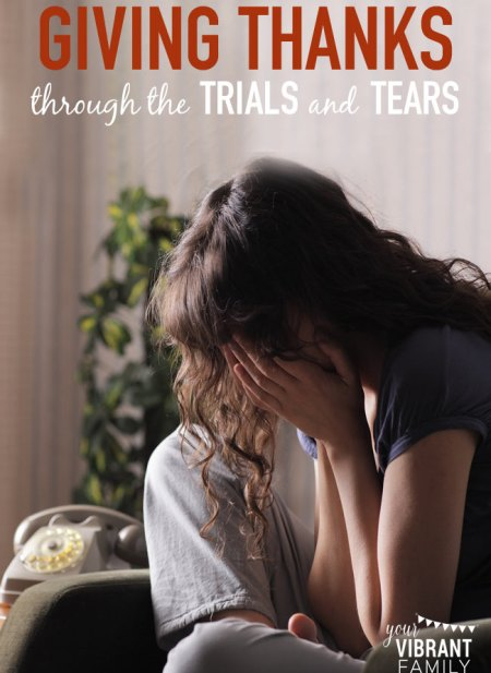 Giving Thanks Through the Trials and Tears by YourVibrantFamily.com