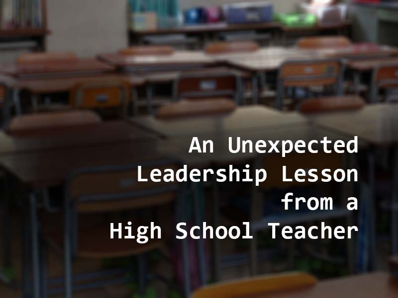 An Unexpected Leadership Lesson from a High School History Teacher