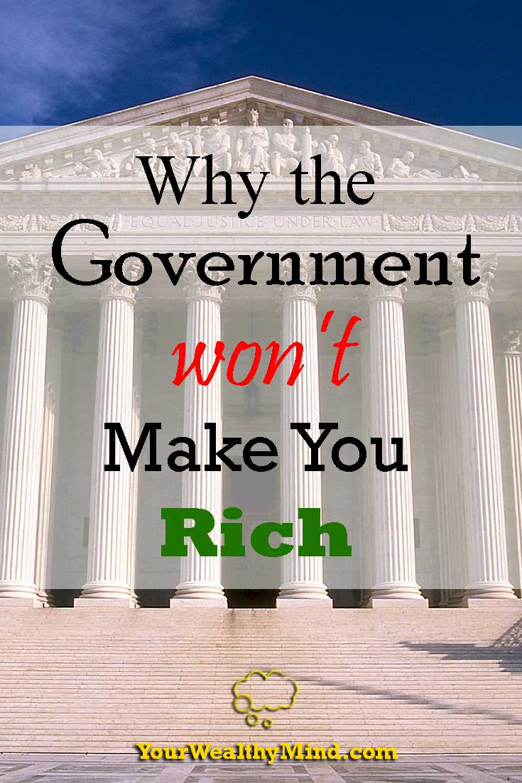 why the government won't make you rich yourwealthy mind your wealthy mind pixabay