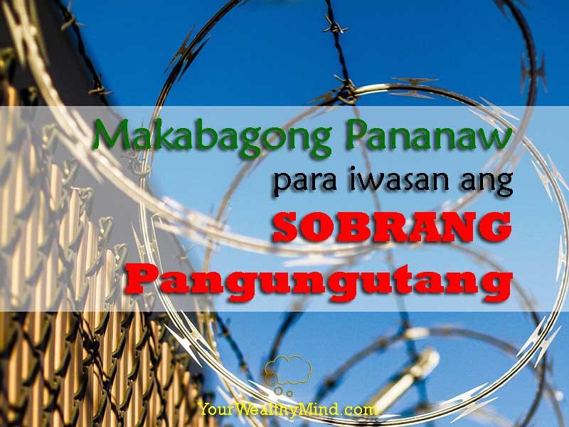 Makabagong Pananaw para iwasan ang SOBRANG Pangungutang