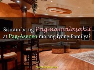 Sisirain ba ng Pagmamalasakit at Pag-Asenso mo ang iyong Pamilya?