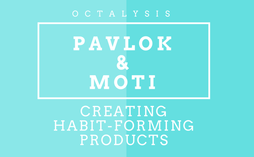 Creating Habit-Forming and Habit-Defeating Products: Pavlok and Moti