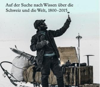 Die neue Lust auf Schweizer Geschichte: Rezension zum Sammelband «Die Naturforschenden»