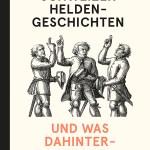 Schweizerische Mythengeschichte – Martin Stohler zu Thomas Maissens «Schweizer Heldengeschichten»