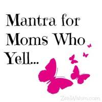 Mantra for Moms Who Yell