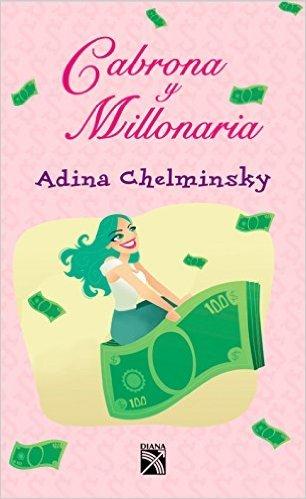 """Libro """"Cabrona y millonaria"""" de Adina Chelminsky"""
