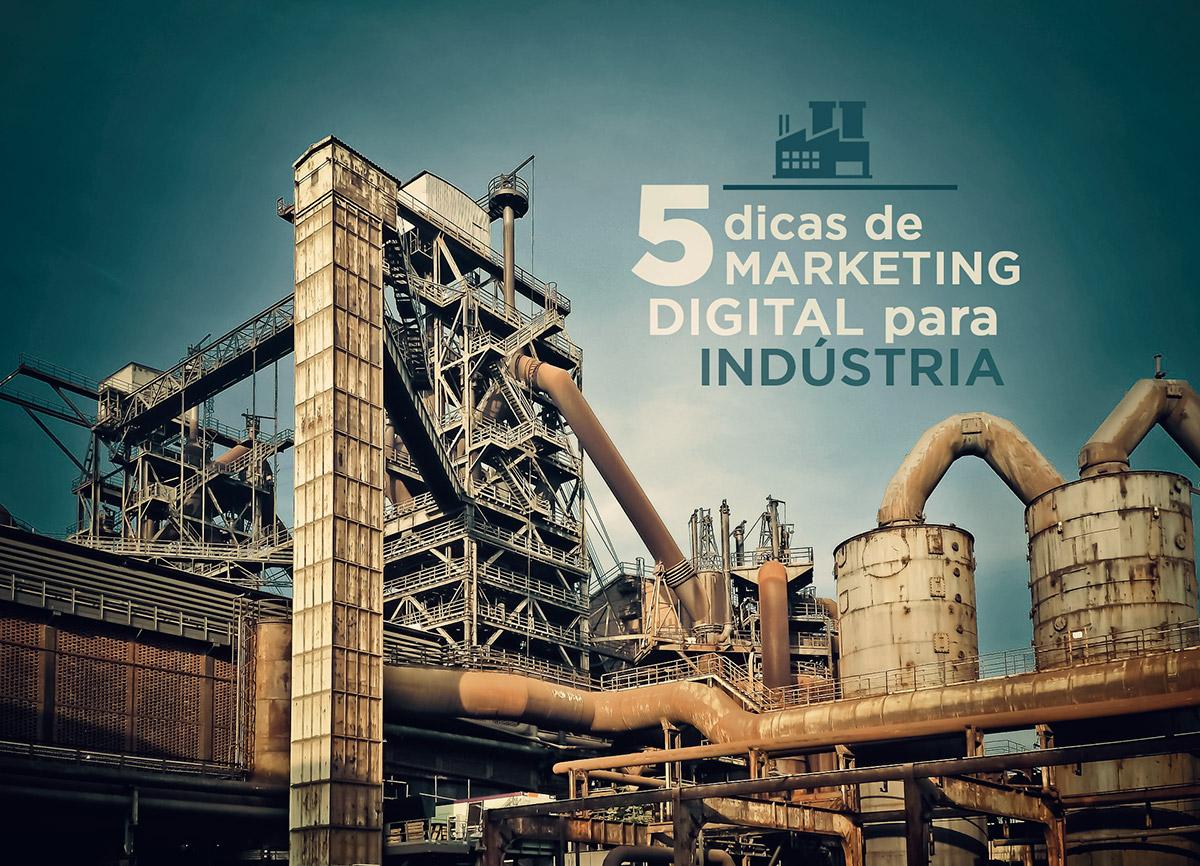 5 dicas de marketing digital para a indústria