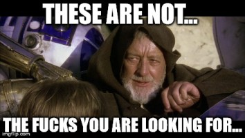 obi wan gives no fucks