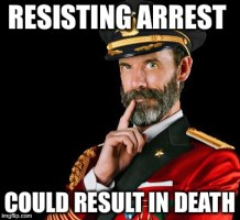 Ask your doctor if resisting arrest is right for you...