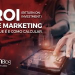 ROI de Marketing: o que é e como calcular