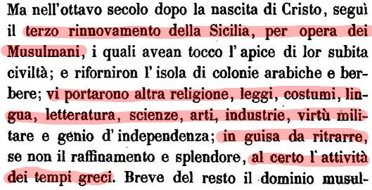 Michele Amari giudica, a torto, la dominazione araba come un periodo di luce e tolleranza dopo la disgregazione socio economica dovuta a romani e bizantini