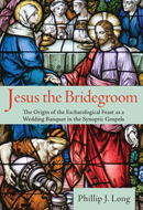 Phil Long's New Book: Jesus the Bridegroom