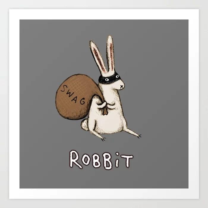 Sunday's Society6   Fun art print, robbit, rabbit who robs