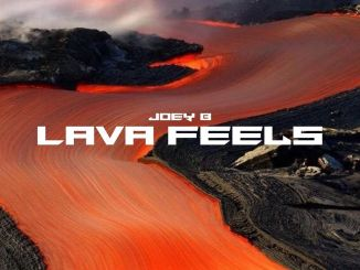 Joey B – Lava Feels EP