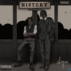 """Download Cheque ft Fireboy DML — """"History"""" free mp3"""