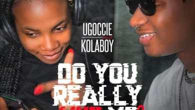 Do you really like me by Ugoccie Lyrics