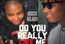 Do you really like me by Ugoccie Lyrics