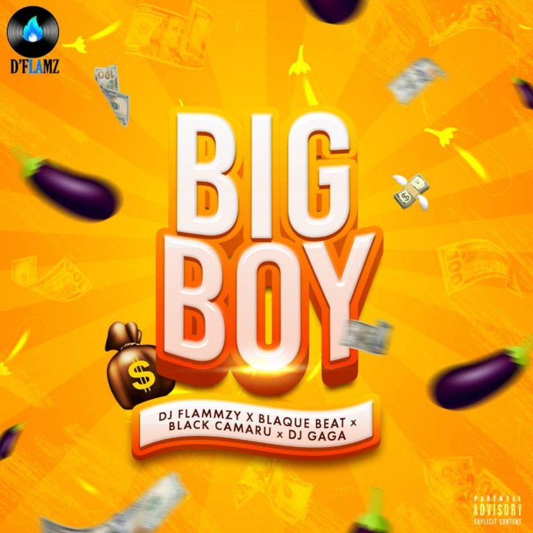Dj Flammzy Ft. Black Camaru X Blaque Beat X Dj Gaga – Big Boy