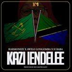 Harmonize – Kazi Iendelee ft. H Baba, Awilo Longomba