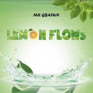 Mr Gbafun – Lemon Flows