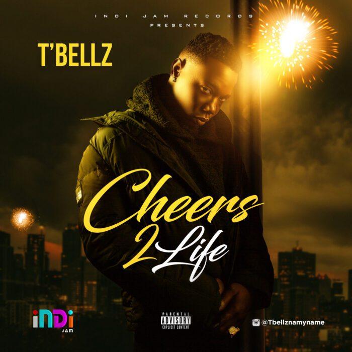 T'Bellz – Cheers 2 Life Audio
