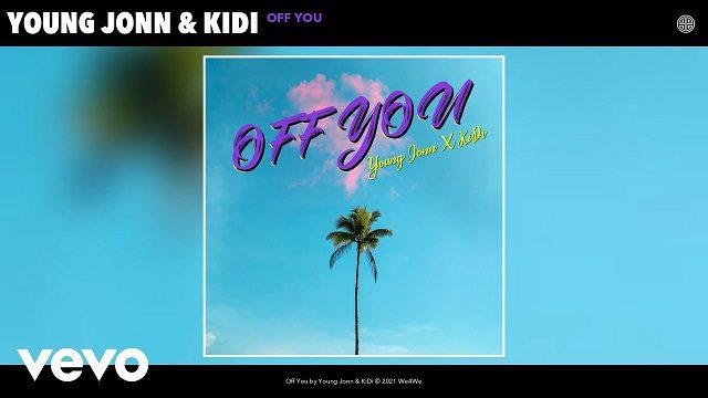 Young Jonn ft KiDi – Off You