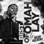 Deejay Mulukuku – Best Of Omah Lay Mix