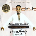Duncan Mighty – Grace & Talent (No Man Is Self Made) (Album) Audio