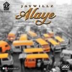 Jaywillz – Alaye (Poverty Die Cover) Audio