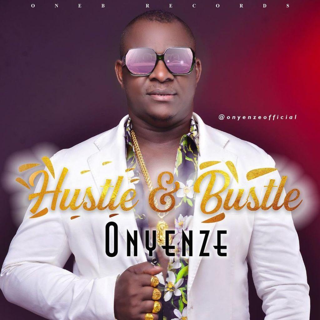 Onyenze – Hustle & Bustle Audio