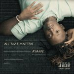 Ayanfe – All That Matters EP Audio