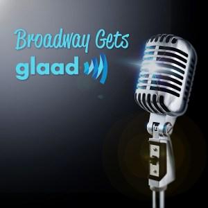 Broadway Gets GLAAD