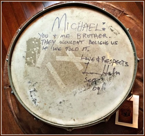 "Michael Friedman knew Levon Helm when he was in the Hawks -- the band that preceded The Band. The drum head says: ""Michael. You & me brother. They wouldn't believe us if we told it. Love & respect, Levon. Sept. '09."""