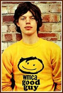 A young Mick Jagger sports a WMCA Good Guy sweatshirt.