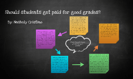 should students be paid for good grades persuasive essay should students get paid for good grades essay by nashely