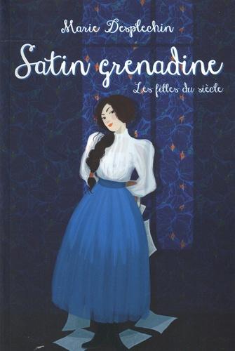 Satin Grenadine Marie Desplechin roman historique ado