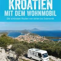 Buchtipp: Kroatien mit dem Wohnmobil