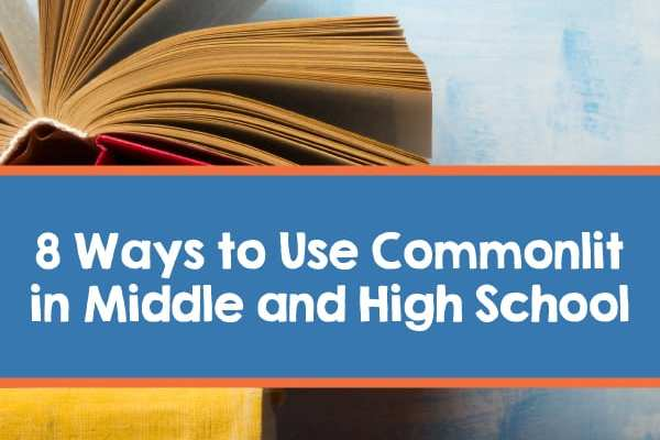 8 Ways to Use Commonlit in Middle and High School -