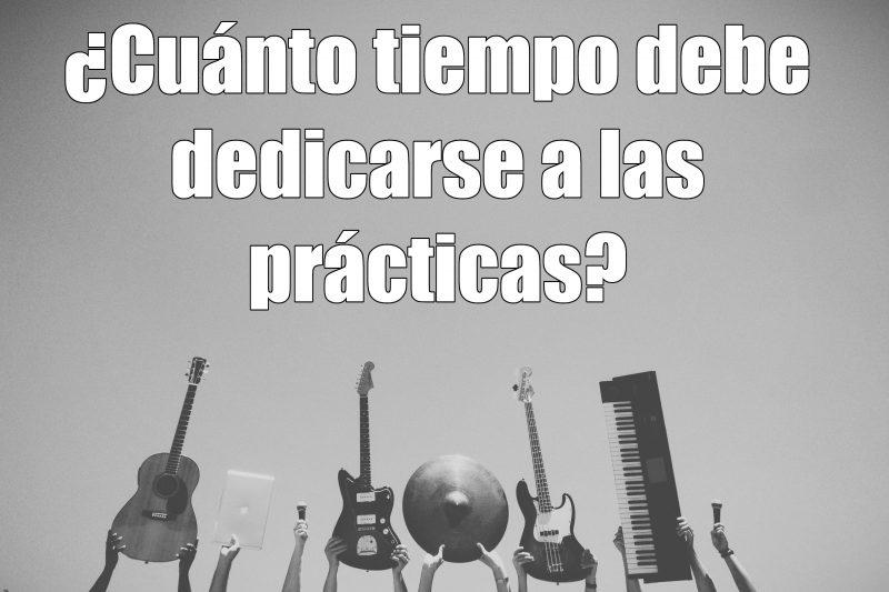 cuánto tiempo al día hay que practicar con el instrumento?