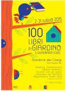 Dal 2 al 31 luglio 2015 100 LIBRI IN GIARDINO. Il Quadraro Legge. Presidio culturale estivo di Officina Culturale Via Libera e Giufà Libreria Caffè Reading, presentazioni, incontri con gli autori, biliardino letterario, laboratori per bambini, beer garden, street food e tanto altro. dal 2 al 31 luglio al Giardino dei Ciliegi Quadraro vecchio