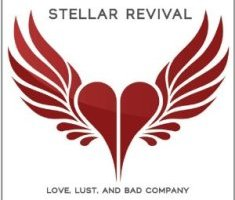 Stellar Revival – Love, Lust, And Bad Company