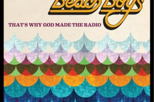 BEACH BOYS – That's Why God Made The Radio