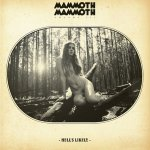 MAMMOTH MAMMOTH – Volume III – Hell's Likely