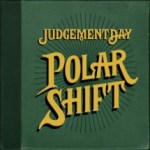 Judgement Day – Polar Shift