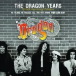 DRAGON RELEASE DOUBLE ALBUM – THE DRAGON YEARS FORTIETH ANNIVERSARY COLLECTION + CONCERT DATES
