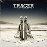 Tracer – Spaces In Between