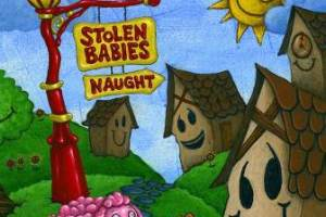 STOLEN BABIES Releases Physical Version of New Album 'Naught' Today!
