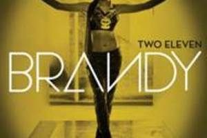 """BRANDY'S BACK WITH """"TWO ELEVEN"""" – DEBUTS AT #1 ON THE BILLBOARD R&B ALBUMS CHART, #3 ON BOTH THE TOP 200 ALBUMS CHART AND TOP DIGITAL ALBUMS CHART"""