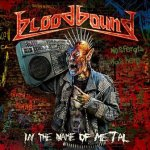 BLOODBOUND – In The Name Of Metal